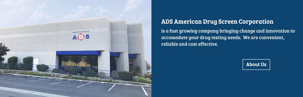 ADS - American Drug Screen Corporation - is a fast growing company bringing change and innovation to accomodate your drug testing needs.  We are convenient, reliable and cost effective.